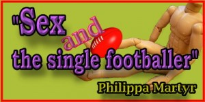 Sex & the single Footballer