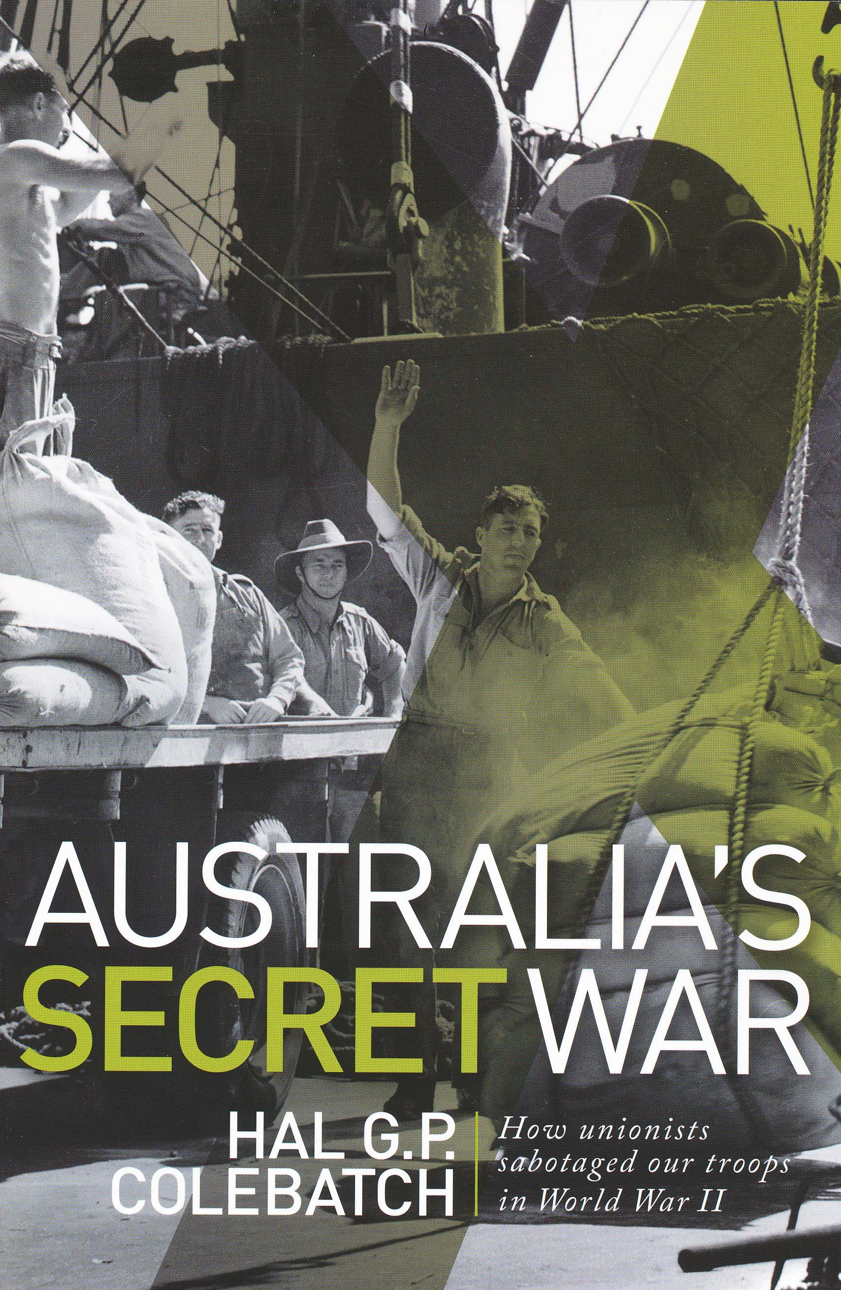 australia u2019s secret war  how unions sabotaged our troops in
